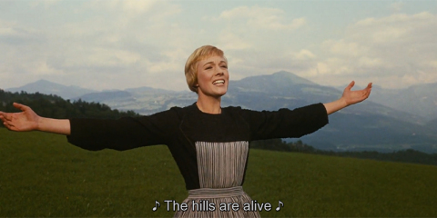 The Hills are Alive…